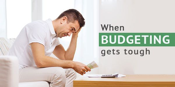 Changes you need to make when budgeting gets tough