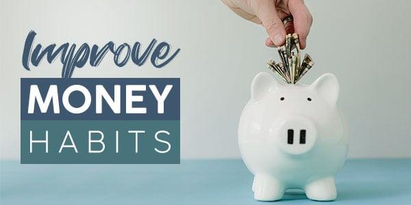 How to change not so good money habits
