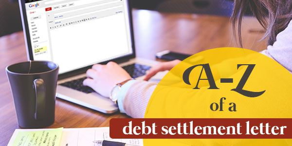 What should you include in your debt settlement letter?