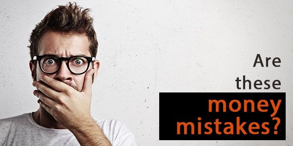Are you a good saver? Are you aware of these 6 money mistakes?