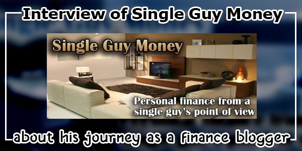 Interview of Single Guy Money: Became a financial blogger after paying back $40,000